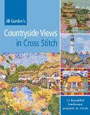 Jill Gordon s Countryside Views in Cross Stitch