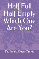 Half Full Half Empty Which One Are You?