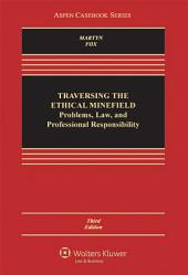Traversing the Ethical Minefield: Problems, Law, and Professional Responsibility, Edition 3