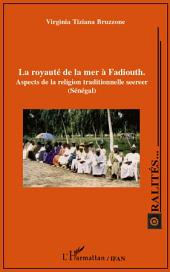 La royauté de la mer à Fadiouth: Aspects de la religion traditionnelle seereer (Sénégal)