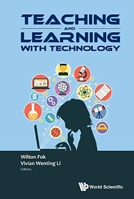 Teaching And Learning With Technology   Proceedings Of The 2016 Global Conference On Teaching And Learning With Technology  Ctlt 2016  PDF