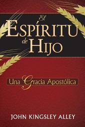 El Espíritu De Hijo: Una Gracia Apostólica