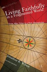 Living Faithfully In A Fragmented World Book PDF
