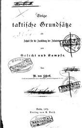 Einige taktische Grundsätze als Anhalt für die Ausbildung der Infanterie zum Gefecht und Kampfe
