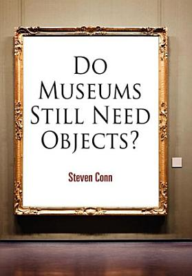 Do Museums Still Need Objects  PDF