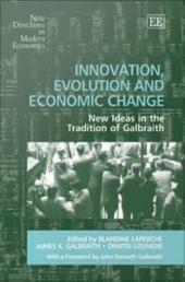 Innovation, Evolution and Economic Change: New Ideas in the Tradition of Galbraith