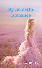 My Immortal Romance: A Quirky Paranormal Romance Novel