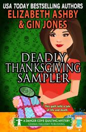 Deadly Thanksgiving Sampler: a Danger Cove Quilting Mystery