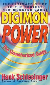 Digimon Power: The Ultimate Guide to the Coolest New Monster Game!