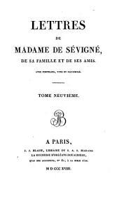 Lettres de Madame de Sévigné, de sa famille et de ses amis: Volume9