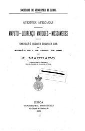 Questões africanas: Maputo, Lourenço Marques, Mossamedes : communicação á Sociedade de Geographia de Lisboa na sessão de 1 de Abril de 1889