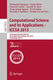 Computational Science and Its Applications -- ICCSA 2013: 13th International Conference, Ho Chi Minh City, Vietnam, July 24-27, 2013, Proceedings, Part 2