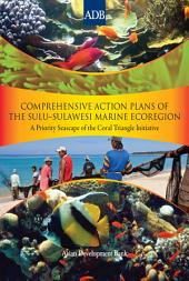 Comprehensive Action Plans of the Sulu-Sulawesi Marine Ecoregion: A Priority Seascape of the Coral Triangle Initiative