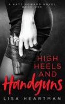 Download High Heels and Handguns Book