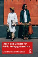Theory and Methods for Public Pedagogy Research PDF