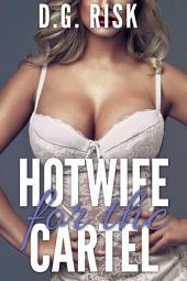 Hotwife for the Cartel: Cuckolds' Delight Book 2