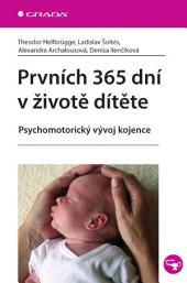 Prvních 365 dní v životě dítěte: Psychomotorický vývoj kojence