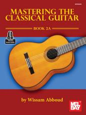 Mastering the Classical Guitar Book 2A PDF