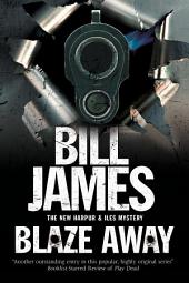 Blaze Away: A British police procedural