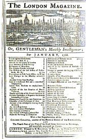 The London Magazine, Or, Gentleman's Monthly Intelligencer: Volume 37