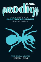 The Prodigy  The Official Story   Electronic Punks PDF