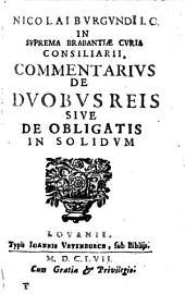 Nicolai Bvrgvndi [...] Commentarivs de dvobvs reis sive de obligatis in solidvm
