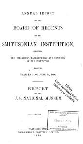 Report Upon the Condition and Progress of the U.S. National Museum During the Year Ending June 30 ...: Part 1