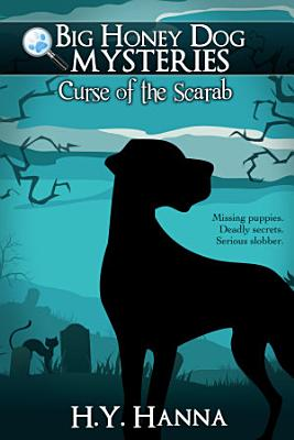 Curse of the Scarab  Big Honey Dog Mysteries  1    a mystery adventure for children ages 8 to 12 years PDF