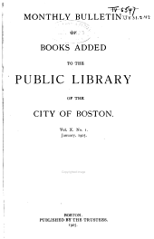 Monthly Bulletin of Books Added to the Public Library of the City of Boston: Volume 10
