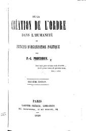 De la Création de l'ordre dans l'Humanité, ou principes d'organisation politique ... Deuxième édition