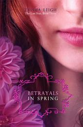 Betrayals in Spring: The Last Year, #3