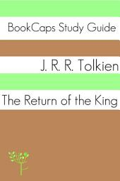 The Return of the Kings: Book Three of Lord of the Rings: BookCaps Study Guide