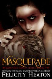 Masquerade: Vampires Realm Romance Series Book 7