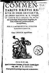 Commentarius brevis rerum in orbe gestarum, ab anno salutis 1500 usque in annum 1574. ex optimis quibusque scriptoribus congestus, & nunc recèns non parùm auctus & locupletatus