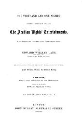 The Thousand and One Nights: Commonly Called, in England, The Arabian Nights' Entertainments : a New Translation from the Arabic, with Copious Notes, Volume 1