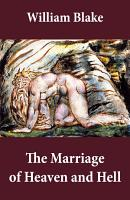 The Marriage of Heaven and Hell  Illuminated Manuscript with the Original Illustrations of William Blake  PDF
