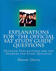 Explanations for  The Official SAT Study Guide  Questions Book