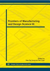 Frontiers of Manufacturing and Design Science III PDF
