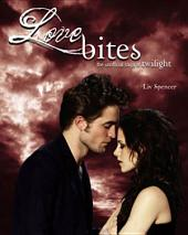 Love Bites: The Unofficial Saga of Twilight