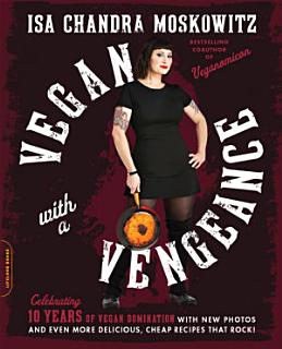 Vegan with a Vengeance  10th Anniversary Edition Book