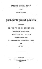 Annual Report of the Secretary of the Massachusetts State Board of Agriculture: Volume 12