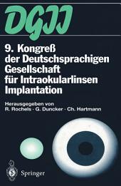 9. Kongreß der Deutschsprachigen Gesellschaft für Intraokularlinsen Implantation: 17. bis 19. März 1995, Kiel