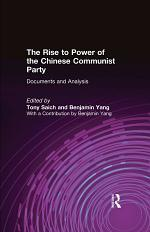 The Rise to Power of the Chinese Communist Party: Documents and Analysis