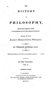 The History of Philosophy: From the Earliest Times to the Beginning of the Present Century, Volume 1