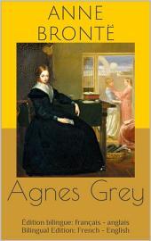 Agnes Grey (Édition bilingue: français - anglais / Bilingual Edition: French - English)
