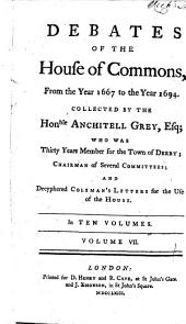 Debates of the House of Commons: From the Year 1667 to the Year 1694, Volume 7
