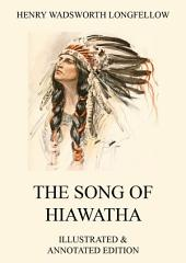 The Song of Hiawatha: eBook Edition