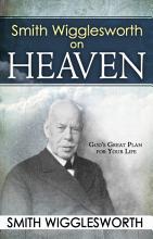 Smith Wigglesworth on Heaven PDF