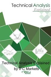 Technical Analysis Explained: Why and How to Use Technical Tools to Forecast Market Movements