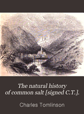 The natural history of common salt [signed C.T.].